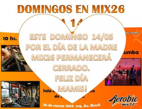 Domingo 14/05 Mix 26 Cerrado