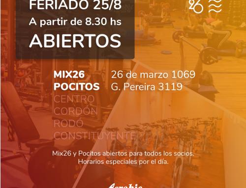 Feriado del 25/8 ABIERTOS MIX 26 y Pocitos